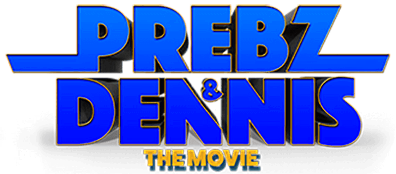 Prebz & Dennis – The Movie